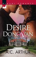 Desire a Donovan : Kimani Romance - A. C. Arthur