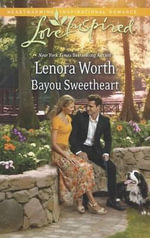 Bayou Sweetheart : Love Inspired - Lenora Worth