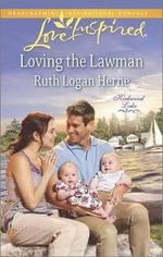 Loving the Lawman - Ruth Logan Herne