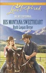 His Montana Sweetheart - Ruth Logan Herne