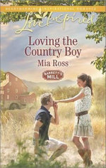 Loving the Country Boy : Love Inspired - Mia Ross