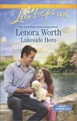 Lakeside Hero : Men of Millbrook Lake - Lenora Worth