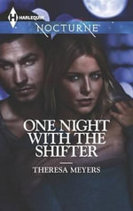One Night with the Shifter : Harlequin Nocturne - Theresa Meyers