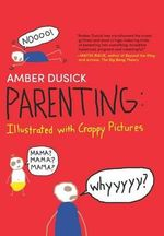 Parenting : Illustrated with Crappy Pictures - Amber Dusick