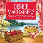 Debbie Macomber's Cedar Cove Cookbook - Debbie Macomber
