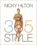 365 Style : A Girl-To-Girl Guide to Keep You On-Track and On-Trend Every Day of the Year - Nicky Hilton