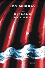 The Biplane Houses : Poems - Les Murray