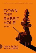 Down the Rabbit Hole - Juan Pablo Villalobos