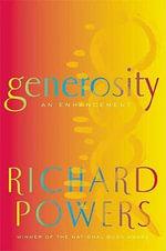 Generosity : An Enhancement - Richard Powers