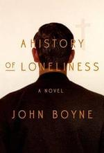 A History of Loneliness - John Boyne