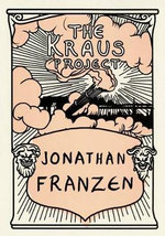 The Kraus Project : Essays by Karl Kraus - Jonathan Franzen