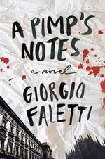 A Pimp's Notes : A Novel - Giorgio Faletti