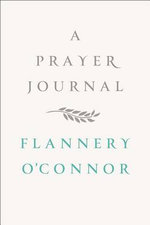 A Prayer Journal - Flannery O'Connor