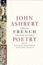 Collected French Translations : Poetry - John Ashbery