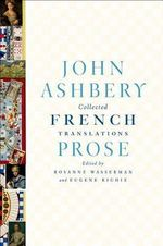 Collected French Translations : Prose - John Ashbery