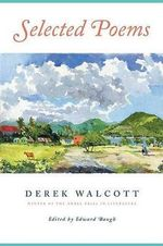 Selected Poems : Derek Walcott - Derek Walcott