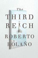 The Third Reich - Roberto Bolano