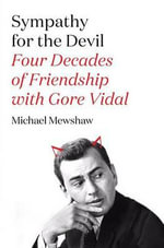 Sympathy for the Devil : Four Decades of Friendship with Gore Vidal - Michael Mewshaw