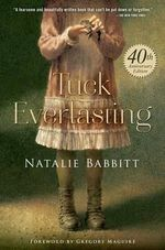 Tuck Everlasting 40th Anniversary Edition - Natalie Babbitt