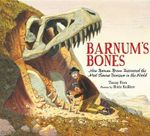 Barnum's Bones : How Barnum Brown Discovered the Most Famous Dinosaur in the World - Tracey Fern