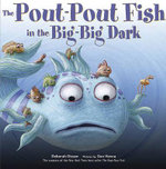The Pout-Pout Fish in the Big-Big Dark - Deborah Diesen
