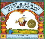 The Fool of the World and the Flying Ship : A Russian Tale - Arthur Ransome