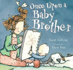Once Upon a Baby Brother - Sarah Sullivan