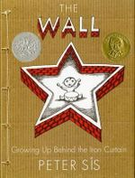 The Wall : Growing Up Behind the Iron Curtain - Peter Sis