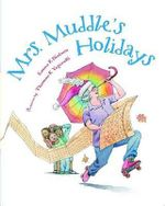 Mrs. Muddle's Holidays - Laura F Nielsen