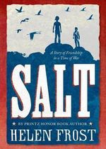 Salt : A Story of Friendship in a Time of War - Helen Frost