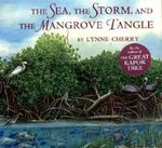 The Sea, the Storm, and the Mangrove Tangle - Lynne Cherry