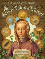 The Seven Tales of Trinket - Shelley Moore Thomas