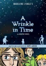 A Wrinkle in Time : The Graphic Novel - Hope Larson