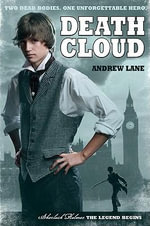 Death Cloud : Sherlock Holmes: The Legend Begins (Hardcover) - Andrew Lane