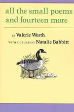 All the Small Poems and Fourteen More - Valerie Worth