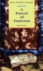 A Parcel of Patterns : Aerial Fiction - Jill Paton Walsh