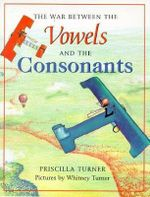 The War Between the Vowels and the Consonants - Priscilla Turner