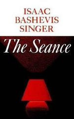 The Seance and Other Stories - Isaac Bashevis Singer