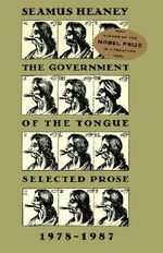 The Government of the Tongue : Selected Prose, 1978-1987 - Seamus Heaney