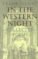 In the Western Night : Collected Poems 1965-90 - Frank Bidart