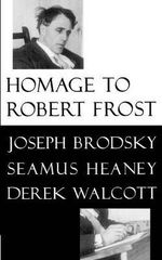 Homage to Robert Frost - Joseph Brodsky