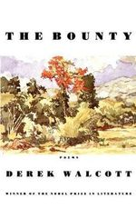The Bounty : Poems - Derek Walcott