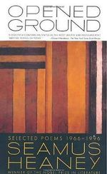 Opened Ground : Selected Poems, 1966-1996 - Seamus Heaney