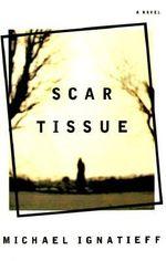 Scar Tissue - Professor Michael Ignatieff