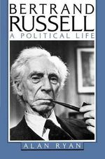 Bertrand Russell : A Political Life - Alan Ryan