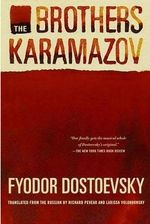 The Brothers Karamazov : A Novel in Three Parts - Fyodor Dostoyevsky