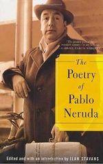 The Poetry of Pablo Neruda - Pablo Neruda