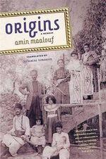 Origins : A Memoir - Amin Maalouf