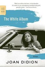 The White Album : Essays - Joan Didion