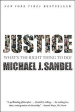 Justice : What's the Right Thing to Do? - Michael J Sandel